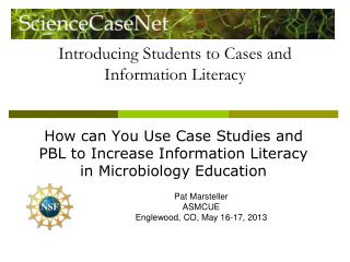 Introducing Students to Cases and Information Literacy