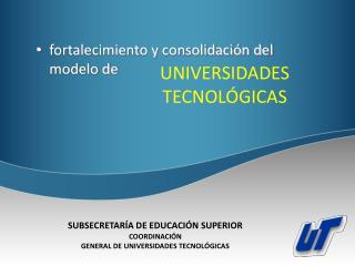 UNIVERSIDADES TECNOL�GICAS