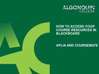 How to access your course resources in blackboard  Aplia and  coursemate