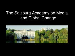 The Salzburg Academy on Media and Global Change