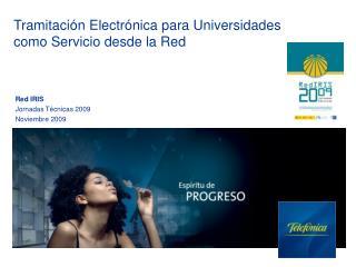 Red IRIS Jornadas Técnicas 2009 Noviembre 2009