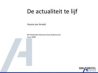 De actualiteit te lijf Yvonne van Amstel RCF Rotterdam  Rijnmond  Zuid Holland Zuid 3 juni 2009