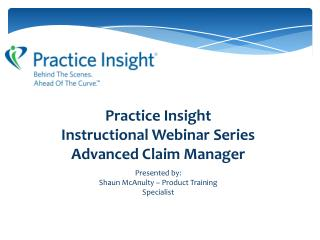 Practice Insight Instructional Webinar Series Advanced Claim Manager