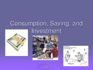 Consumption, Saving, and Investment
