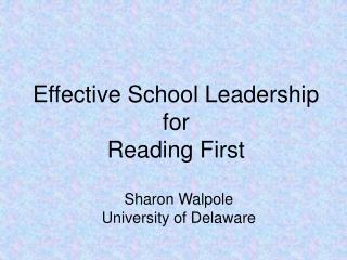 Effective School Leadership for  Reading First
