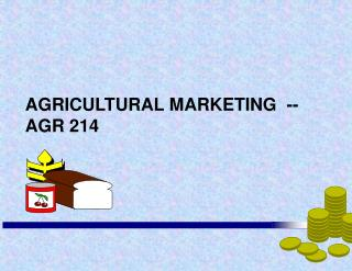 AGRICULTURAL MARKETING  -- AGR 214