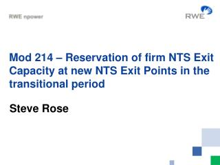 Mod 214 – Reservation of firm NTS Exit Capacity at new NTS Exit Points in the transitional period