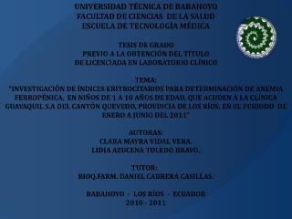 UNIVERSIDAD T�CNICA DE BABAHOYO FACULTAD DE CIENCIAS  DE LA SALUD ESCUELA DE TECNOLOG�A M�DICA
