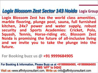 Logix Blossom Zest Apartment Sector 143 Noida @ 09999684905