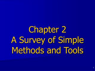 Chapter 2  A Survey of Simple Methods and Tools