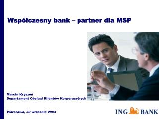 Współczesny bank – partner dla MSP