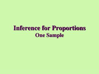 Inference for Proportions  One Sample