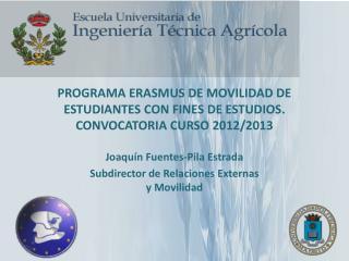 PROGRAMA ERASMUS DE MOVILIDAD DE ESTUDIANTES CON FINES DE ESTUDIOS.  CONVOCATORIA CURSO 2012/2013