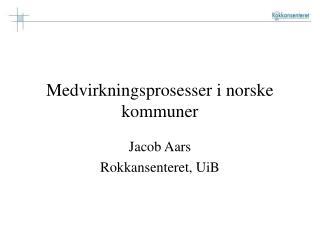 Medvirkningsprosesser i norske kommuner