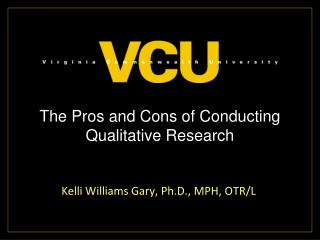 The Pros and Cons of Conducting Qualitative Research