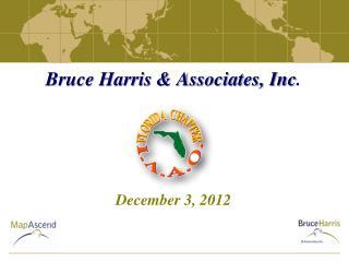 Bruce Harris & Associates, Inc . December 3, 2012