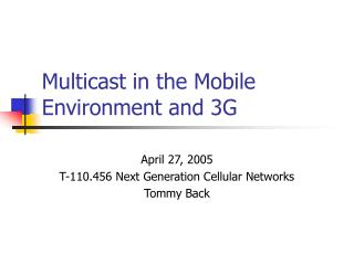 Multicast in the Mobile Environment and 3G