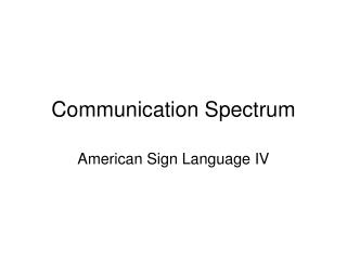 Communication Spectrum