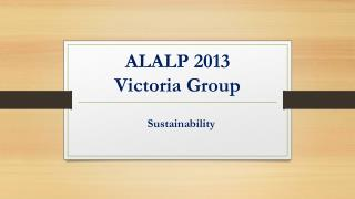 ALALP 2013  Victoria Group