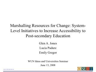 Glen A. Jones Lucia Padure Emily Gregor WUN Ideas and Universities Seminar June 13, 2008