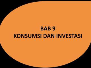 BAB 9 KONSUMSI DAN INVESTASI