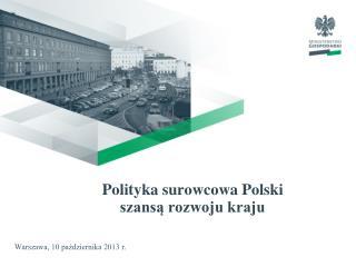 Polityka surowcowa Polski  szansą rozwoju kraju