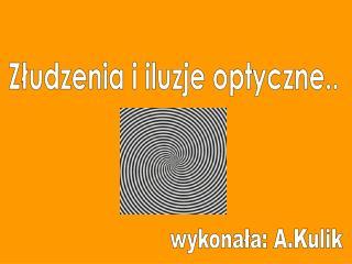 Złudzenia i iluzje optyczne..
