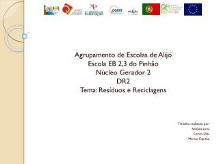 Agrupamento de Escolas de Alijó Escola EB 2,3 do Pinhão Núcleo Gerador 2 DR2