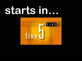 starts in…