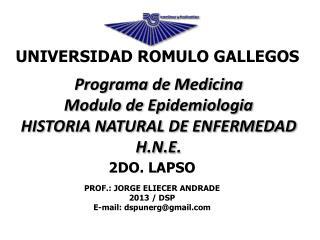 Programa de Medicina Modulo de  Epidemiologia HISTORIA NATURAL DE ENFERMEDAD H.N.E.