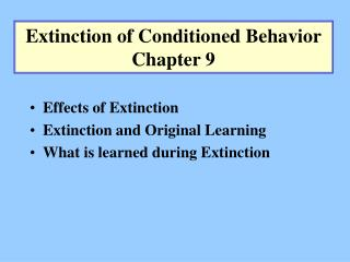 Extinction of Conditioned Behavior Chapter 9