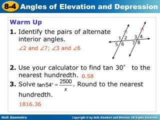 Warm Up 1. Identify the pairs of alternate  	interior angles.