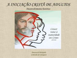 A INICIA  O CRIST  DE ADULTOS