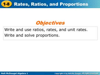 Write and use ratios, rates, and unit rates. Write and solve proportions.