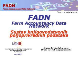 FADN Farm Accountancy Data Network Sustav knjigovodstvenih poljoprivrednih podataka