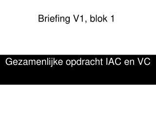 Briefing V1, blok 1