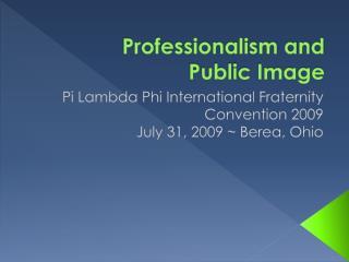 Professionalism and  Public Image