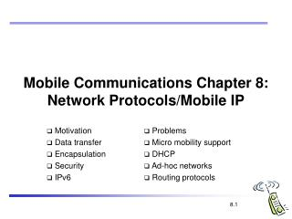 Mobile Communications Chapter 8: Network Protocols/Mobile IP