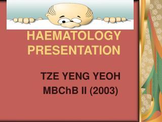 HAEMATOLOGY PRESENTATION
