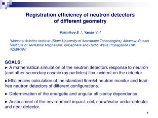 Registration efficiency of neutron detectors  of different geometry Pletnikov E . 1 ,  Yanke V . 2