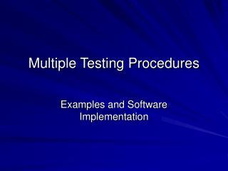 Multiple Testing Procedures