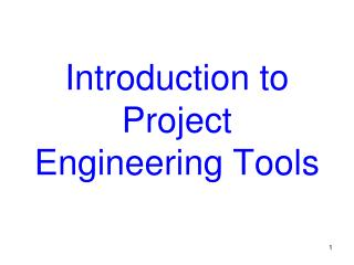 Introduction to  Project Engineering Tools