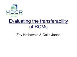 Evaluating the transferability of RCMs