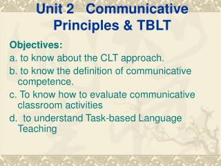 Unit 2  Communicative Principles & TBLT