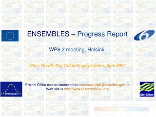ENSEMBLES –  Progress Report WP6.2 meeting, Helsinki
