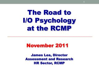 The Road to  I/O Psychology  at the RCMP