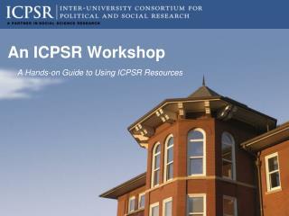 An ICPSR Workshop