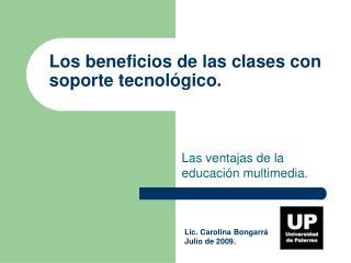 Los beneficios de las clases con soporte tecnológico.
