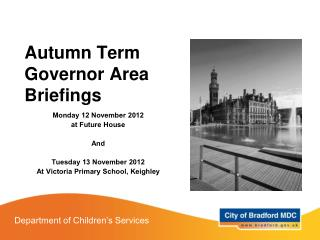 Autumn Term Governor Area Briefings