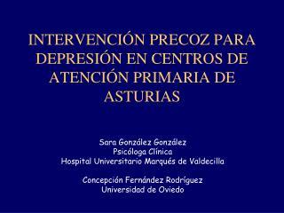 INTERVENCIÓN PRECOZ PARA DEPRESIÓN EN CENTROS DE ATENCIÓN PRIMARIA DE ASTURIAS